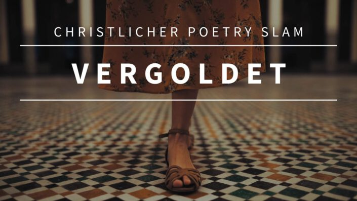 Poetry Slam: Vergoldet